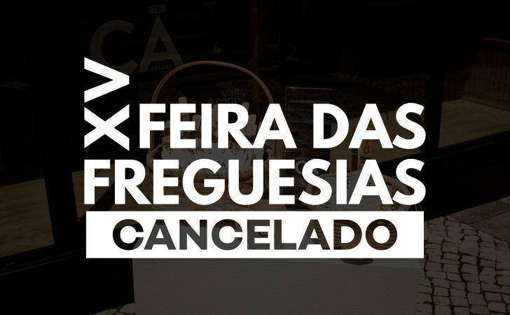 Covid-19 obriga ao cancelamento da Feira das Freguesias